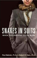 Snakes in Suits: When Psychopaths Go to Work (Babiak, P. - Hare, R.)