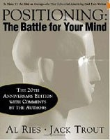 Positioning: The Battle for Your Mind, 20th Anniversary Edition (Ries, A. - Trout, J.)