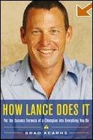 How Lance Does It: Put the Success Formula of a Champion into Everything You Do (Kearns, B.)