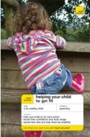 Teach Yourself Helping Your Child to Get Fit (Teach Yourself (McGraw-Hill)) (Roberts, C.)