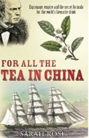 For All the Tea in China (Rose, S.)