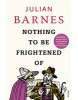 Nothing to be Frightened of (Barnes, J.)