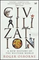 Civilization: A New History of the Western World (Osborne, R.)