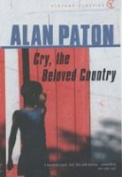 Cry, the Beloved Country: A Story of Comfort in Desolation (Paton, A.)