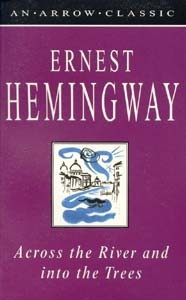 Across the River and into the Trees (Hemingway, E.)