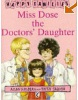 Miss Dose the Doctor's Daughter [Happy Families Series] (Ahlberg, A.)