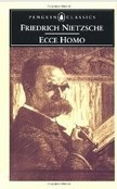 Ecce Homo How One Becomes What One Is (Nietzsche, F.)