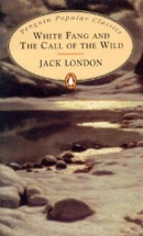 White Fang and The Call of the Wild (Penguin Popular Classics) (London, J.)
