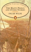 Happy Prince and Other Stories (Penguin Popular Classics) (Wilde, O.)