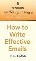 Penguin Writers' Guides: How to Write Effective Emails (Trask, R. L.)