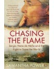 Chasing the Flame: Sergio Vieira De Mello and the Fight to Save the World (Power, S.)