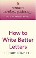 How to Write Better Letters (Penguin Writers') (Chappell, Ch.)
