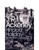 Hindoo Holiday: An Indian Journal (Ackerley, J. R. - Dalrymple, W.)