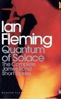 Quantum of Solace: The Complete James Bond Short Stories (Complete Bond Short Stories) (Fleming, I.)