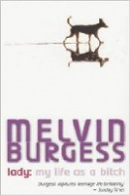 Lady: My Life as a Bitch (Burgess, M.)