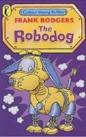 The Robodog (Colour Young Puffin) (Rodgers, F.)