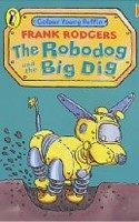 The Robodog and the Big Dig (Colour Young Puffin) (Rodgers, F.)