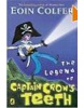 The Legend of Captain Crow's Teeth (Colfer, E.)