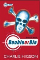 Double or Die (Young Bond) (Higson, Ch.)