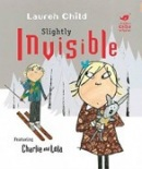 Slightly Invisible (Charlie and Lola) (Child, L.)