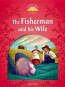 Classic Tales New Edition 2 Fisherman and his Wife (Arengo, S.)