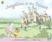 Angelina at the Palace (Angelina Ballerina) (Holabird, K. - Craig, H.)