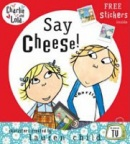 Say Cheese (Charlie & Lola) (Child, L.)