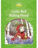 Classic Tales New Edition 3 Little Red Riding Hood (Arengo, S.)