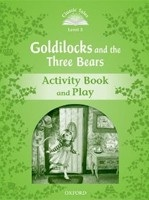 Classic Tales New Edition 3 Goldilocks and the Three Bears Activity Book (Arengo, S.)