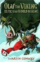 Olaf the Viking and the Pig Who Would Be King (Conway, M.)