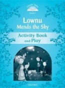 Classic Tales New Edition 1 Lownu Mends the Sky Activity Book (Arengo, S.)