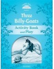 Classic Tales New Edition 1 Three Billy-Goats Activity Book (Arengo, S.)
