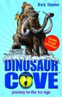 Journey to the Ice Age (Dinosaur Cove) (Stone, R. - Spoor, M.)