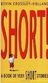 Short! A Book of Very Short Stories (Crossley-Holland, K.)