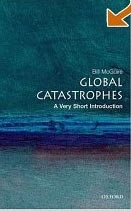 Global Catastrophes: A Very Short Introduction (McGuire, B.)