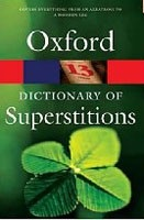 A Dictionary of Superstitions (Opie, I.)