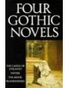 Four Gothic Novels: Castle of Otranto, Vathek, The Monk, Frankenstein (Oxford World's Classics) (Walpole, H. - Beckford, W. - Lewis, M.)