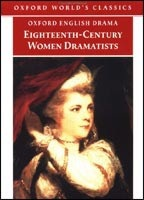 Eighteenth-Century Women Dramatists (Oxford World's Classics) (Pix, M.)