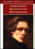 The Lifted Veil and Brother Jacob (Oxford World's Classics) (Eliot, G.)