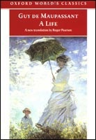 Life: The Humble Truth (Oxford World's Classics) (Maupassant, G. de)