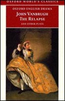 Relapse and Other Plays (Oxford World's Classics) (Vandrugh, J.)