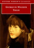 Trilby (Oxford World's Classics) (Du Maurier, G.)