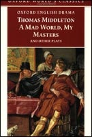 Mad World, My Masters & Other Plays (Oxford World's Classics) (Middleton, T.)