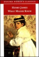 What Maisie Knew (Oxford World's Classics) (James, H.)