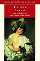 Bacchae and Other Plays (Oxford World's Classics) (Euripides)