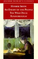 Enemy of People, Wild Duck, Rosmersholm (Oxford World's Classics) (Ibsen, H.)