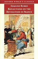 Reflections on Revolution in France (Oxford World's Classics) (Burke, E.)