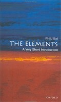 The Elements: A Very Short Introduction (Very Short Introductions) (Ball, P.)