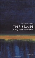 The Brain: A Very Short Introduction (Very Short Introductions) (O´Shea, M.)