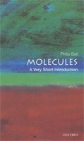 Molecules: A Very Short Introduction (Very Short Introductions) (Ball, P.)